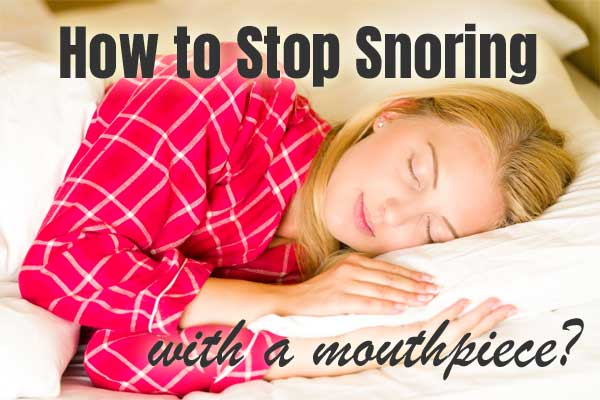 How to Stop Snoring - with a Mini Snoring Mouthpiece?